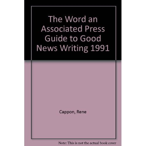 9780917360084: The Word an Associated Press Guide to Good News Writing 1991