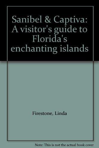 Sanibel & Captiva, a Visitor's Guide to: Firestone, Linda &