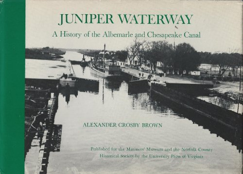 9780917376351: Juniper Waterway, a History of the Albemarle and Chesapeake Canal (Mariners Museum publication ; no. 39)