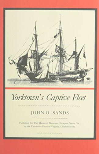 Yorktown's Captive Fleet: Sands, John O.