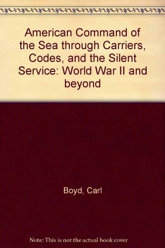 9780917376436: American Command of the Sea Through Carriers, Codes, and the Silent Service (Mariners' Museum publication)