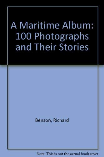 9780917376481: A Maritime Album: 100 Photographs and Their Stories