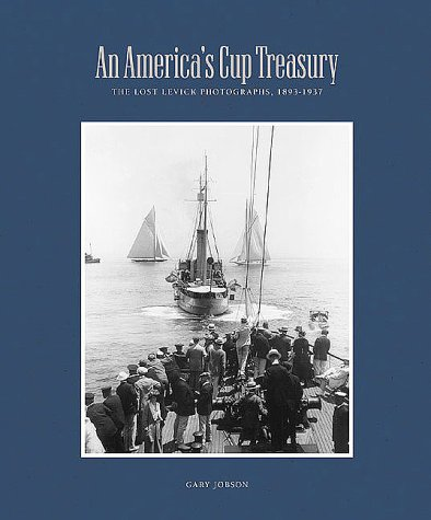 9780917376511: An America's Cup Treasury: The Lost Levick Photographs, 18931937