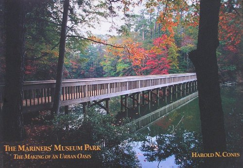 The Mariners' Museum Park: The Making of an Urban Oasis: Cones, Harold N.