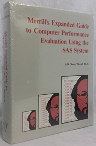 9780917382543: Merrill's Expanded Guide to Computer Performance Evaluation Using Sas Systems