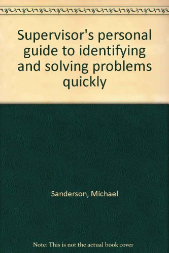 9780917386657: Supervisor's personal guide to identifying and solving problems quickly