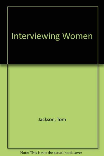 INTERVIEWING WOMEN AVOIDING CHARGES OF DISCRIMINATION: Jackson, T.