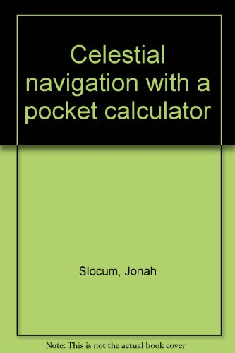 9780917410062: Celestial navigation with a pocket calculator