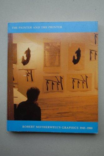 The Painter and the Printer: Robert Motherwell's: Terenzio, Stephanie; Belknap,