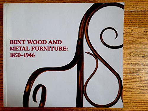 9780917418808: Bent Wood and Metal Furniture 1850-1946