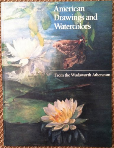 American Drawings and Watercolors from the Wadsworth Atheneum: Barter, Judith