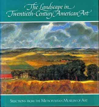 9780917418938: The Landscape in Twentieth-Century American Art: Selections from the Metropolitan Museum of Art