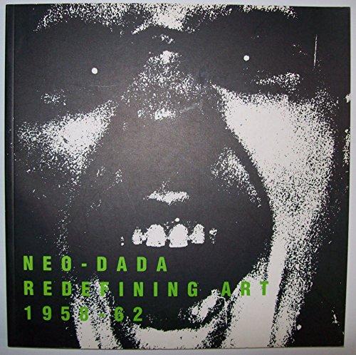 9780917418983: Neo-Dada: Redefining Art, 1958-62