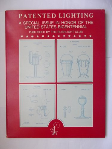 Patented Lighting. A Special Issue in Honor of the United States Bicentennial.: Rushlight Club