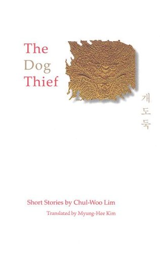 9780917436086: The Dog Thief: Short Stories by Chul-Woo Lim