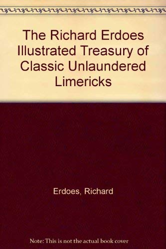 The Richard Erdoes Illustrated Treasury of Classic Unlaundered Limericks: Erdoes, Richard