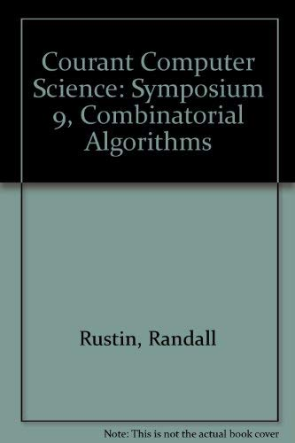 Courant Computer Science: Symposium 9, Combinatorial Algorithms: Rustin, Randall