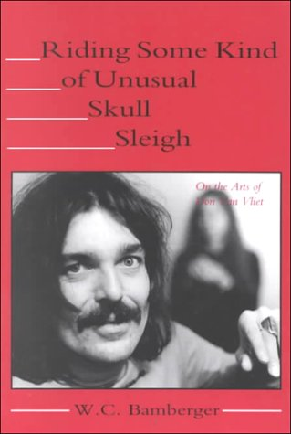 9780917453359: Riding Some Kind Of Unusual Skull Sleigh: On The Arts Of Don Van Vliet