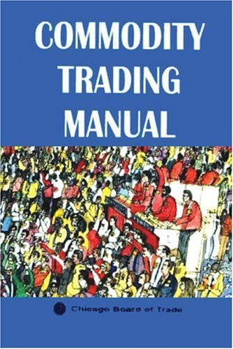 Commodity Trading Manual: Chicago Board of