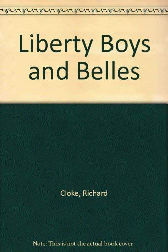 Liberty Boys and Belles: Cloke, Richard