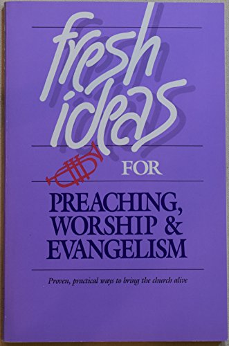 Fresh Ideas for Preaching, Worship, Evangelism: Merrill, Dean and