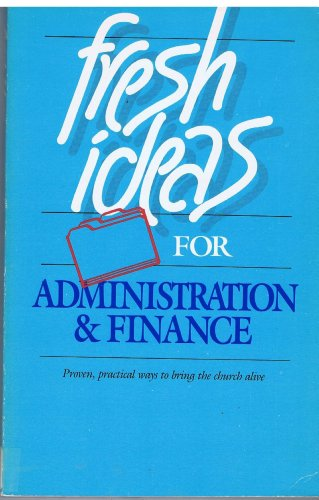 Fresh Ideas for Administration of Finance: Proven,: Shelly, Marshall [Editor];