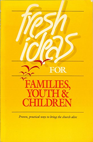Fresh Ideas for Families, Youth and Children: Merrill, Dean and