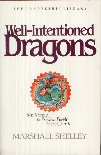 9780917463044: Well Intentioned Dragons: Ministering to Problem People in the Church