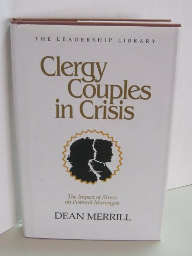 9780917463068: Clergy Couples in Crisis: The Impact of Stress on Pastoral Marriages (Leadership Library)
