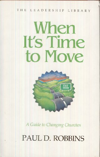 9780917463075: When It's Time to Move: A Guide to Changing Churches (The Leadership Library)
