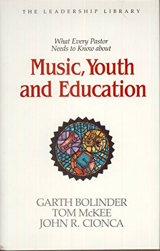 9780917463099: What Every Pastor Needs to Know About Music, Youth and Education (Leadership Library)