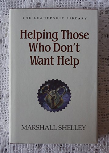 9780917463105: Helping Those Who Don't Want Help (The Leadership library)