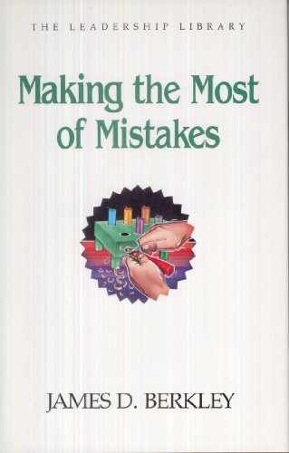 9780917463150: Making the Most of Mistakes (Swindoll Leadership Library)