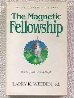 9780917463204: Magnetic Fellowship: Reaching and Keeping People (SWINDOLL LEADERSHIP LIBRARY)