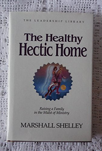 9780917463211: The Healthy Hectic Home: Raising a Family in the Midst of Ministry (The Leadership library)