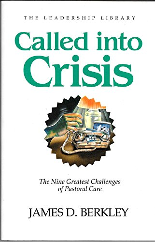 9780917463235: Called into Crisis: The Nine Greatest Challenges of Pastoral Care (Swindoll Leadership Library)