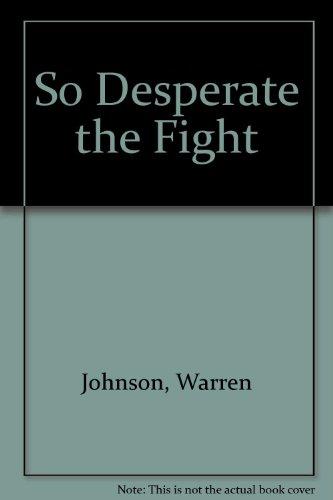 So Desperate the Fight: Johnson, Warren