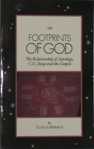 The Footprints of God: The Relationship of Astrology, C.G. Jung, the Gospels