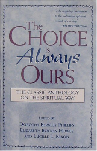 9780917479182: The Choice Is Always Ours: The Classic Anthology on the Spiritual Way