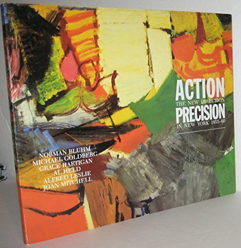 Action, precision: The new direction in New York, 1955-60: Schimmel, Paul