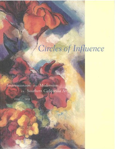9780917493300: Circles of Influence: Impressionism to Modernism in Southern California Art, 1910-1930