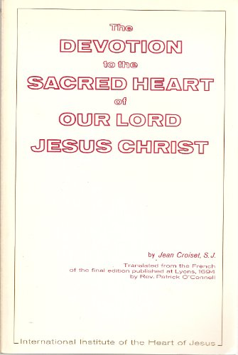 The Devotion to the Sacred Heart of: Jean Croiset S.J.