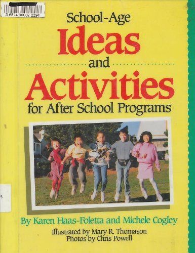 School-Age Ideas and Activities for After School: Karen Haas-Foletta, Michele