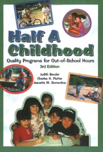 9780917505188: Half a Childhood: Quality Programs for Out-Of-School Hours