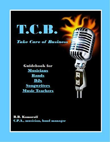 9780917510328: T.C.B. Take Care of Business: Guidebook for Musicians, Bands, DJs, Songwriters and Music Teachers