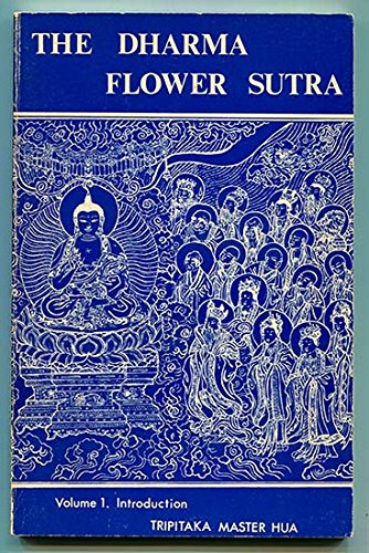 The wonderful Dharma lotus flower sutra: Translated into Chinese by Tripitaka Master Kumarajiva of Yao Chin (0917512162) by Hsuan Hua
