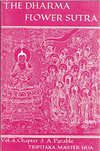 The Dharma Flower Sutra; vol. 4, chapter 3: A Parable