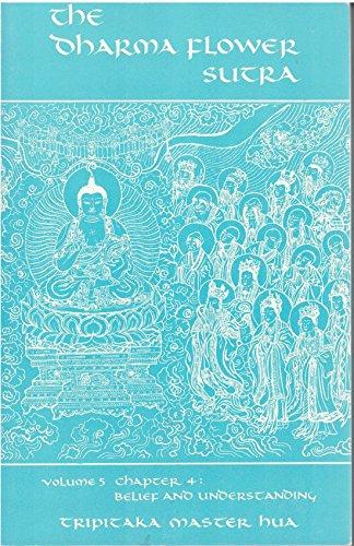 The Wonderful Dharma Lotus Flower Sutra : Belief and Understanding: Tripitaka Master Hua, ...