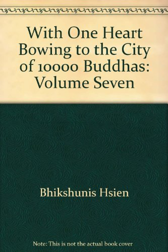 With One Heart Bowing to the City of Ten Thousand Buddhas, Vol. 7: n/a