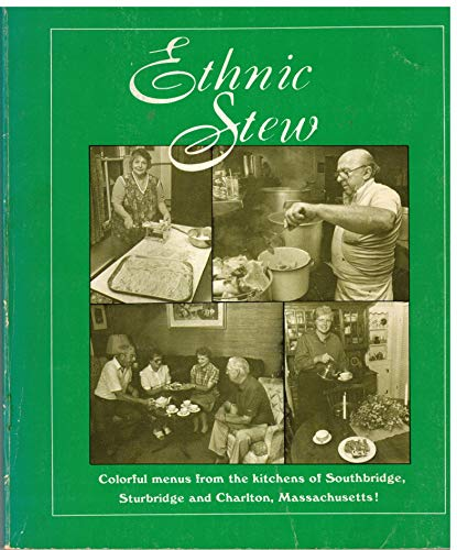 Ethnic Stew: Colorful Menus from the Kitchen of Southbridge, Sturbridge and Charlton, Mass: Gunter,...